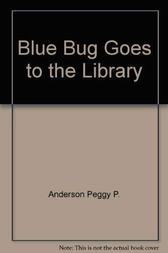 9780516434308: Blue Bug Goes to the Library