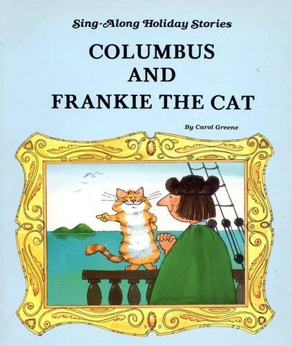 Columbus and Frankie the Cat (Sing-Along Holiday Stories) (0516434624) by Carol Greene