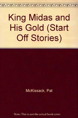 9780516439846: King Midas and His Gold (Start Off Stories)