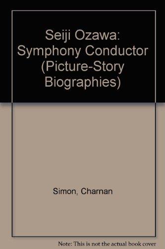 9780516441825: Seiji Ozawa: Symphony Conductor (Picture-story Biographies)