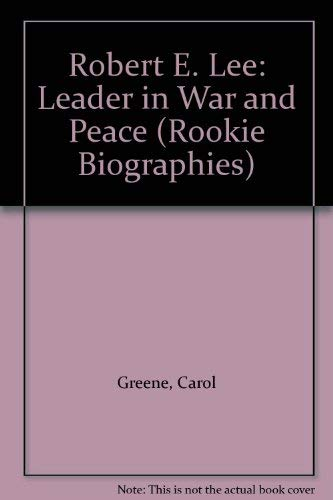 9780516442099: Robert E. Lee: Leader in War and Peace (Rookie Biographies)