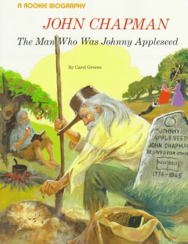 9780516442235: John Chapman: The Man Who Was Johnny Appleseed (Rookie Biography)