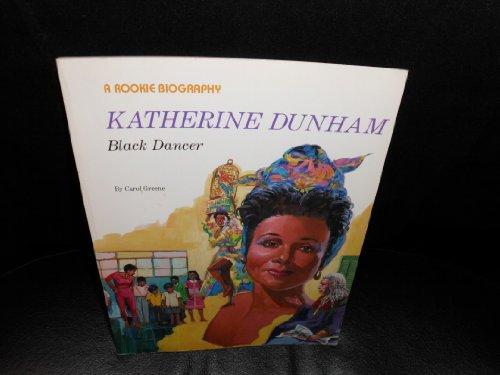 9780516442525: Katherine Dunham: Black Dancer (Rookie Biography)