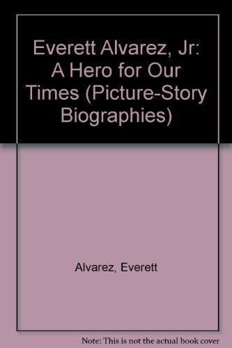 9780516442778: Everett Alvarez, Jr: A Hero for Our Times (Picture-Story Biographies)