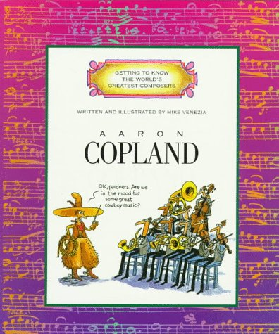 GETTING TO KNOW THE WORLD'S GRETWEST COMPOSERS:COPLAND: M, , Venezia