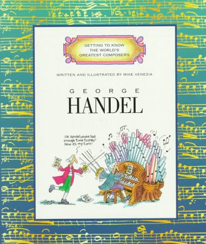 9780516445397: George Handel (Getting to Know the World's Greatest Composers)