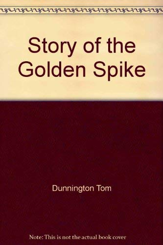 9780516446219: Story of the Golden Spike