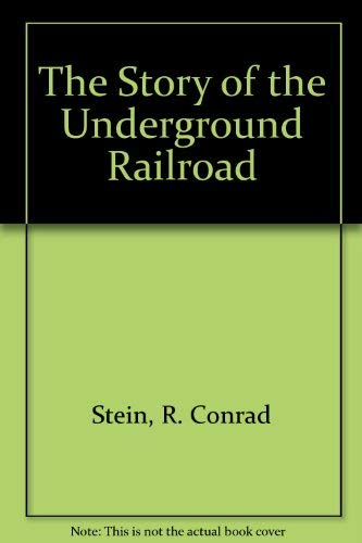 9780516446431: The Story of the Underground Railroad (Cornerstones of Freedom (Paperback))