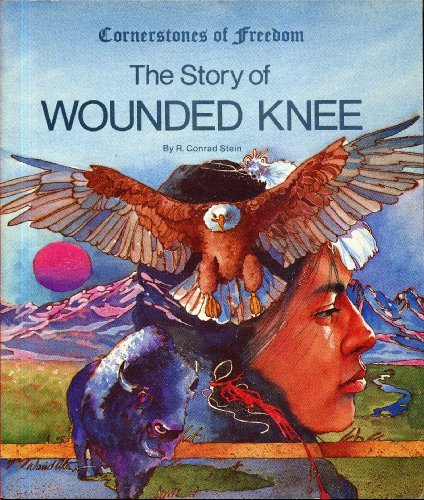 9780516446653: The Story of Wounded Knee (Cornerstones of Freedom)