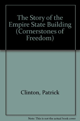 The Story of the Empire State Building (Cornerstones of Freedom): Clinton, Patrick