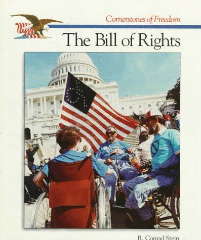 The Bill of Rights (Cornerstones of Freedom): Stein, R. Conrad
