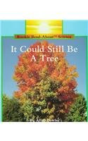9780516449043: It Could Still Be a Tree (Rookie Read About Science)