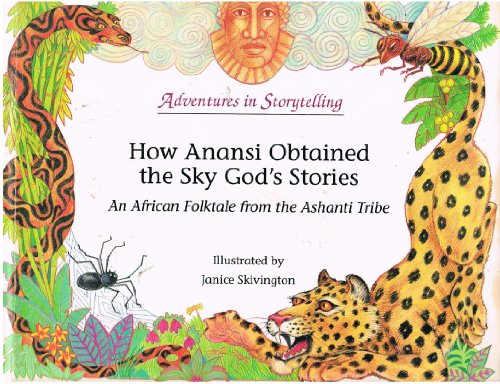 How Anansi Obtained the Sky God's Stories (Adventures in Storytelling Series): Washington, ...