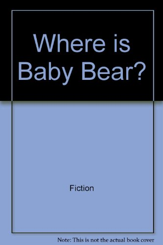 Where is baby bear? (Magic castle readers) (051645739X) by Jane Belk Moncure