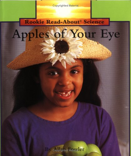 9780516460260: Apples of Your Eye (Rookie Read-About Science)