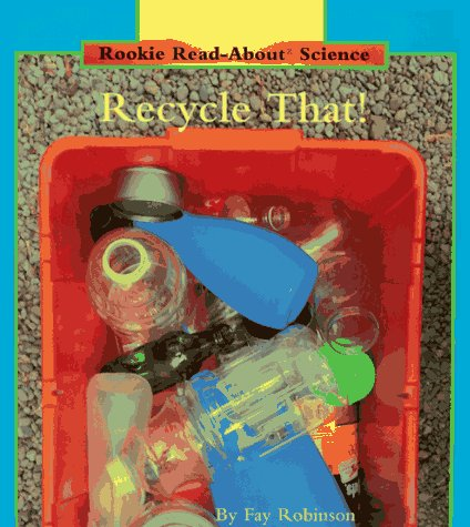 9780516460338: Recycle That! (Rookie Read-About Science)
