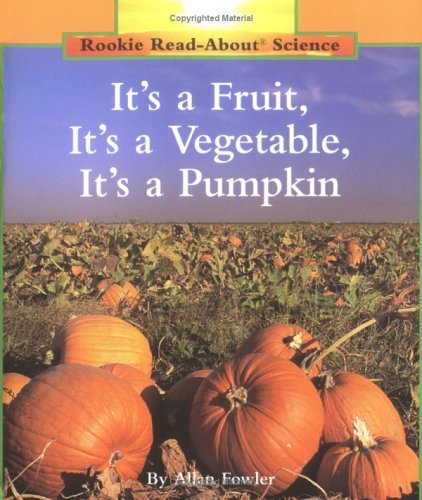 9780516460390: It's a Fruit, It's a Vegetable, It's a Pumpkin (Rookie Read-About Science)