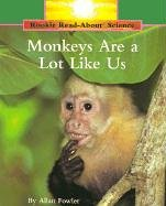 9780516460406: Monkeys Are a Lot Like Us (Rookie Read-About Science Series)
