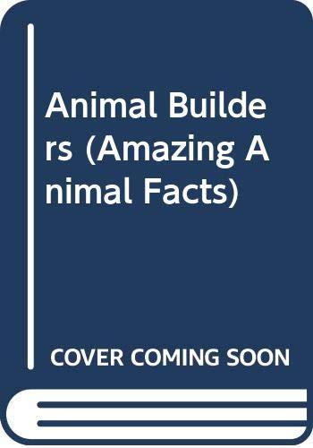 9780516463865: Animal Builders (Amazing Animal Facts)