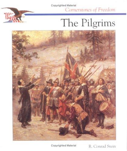 The Pilgrims (Cornerstones of Freedom Series): Stein, R. Conrad