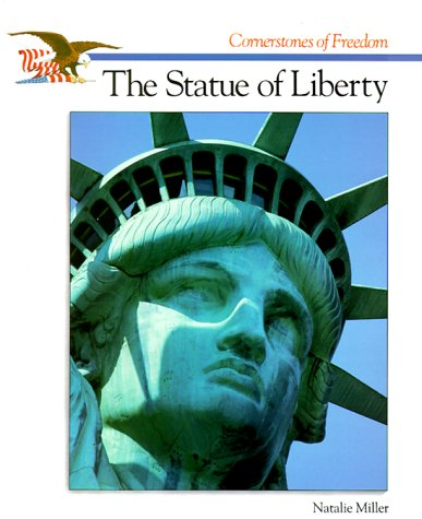 The Statue of Liberty (Cornerstones of Freedom): Natalie Miller