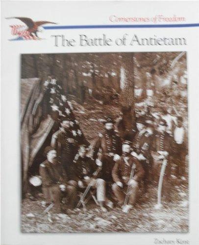 The Battle of Antietam (Cornerstones of Freedom): Zachary Kent