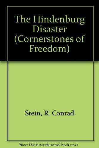 The Hindenburg Disaster (Cornerstones of Freedom): Stein, R. Conrad