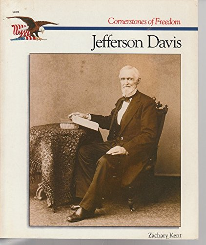 Jefferson Davis (Cornerstones of Freedom): Kent, Zachary