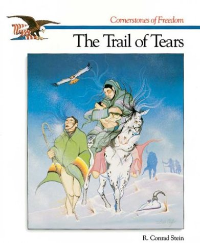 9780516466668: The Trail of Tears (Cornerstones of Freedom)