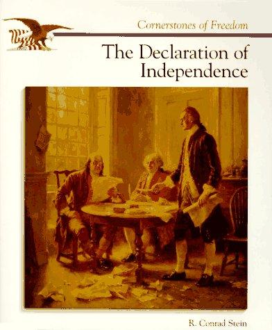 The Declaration of Independence (Cornerstones of Freedom): Stein, R. Conrad