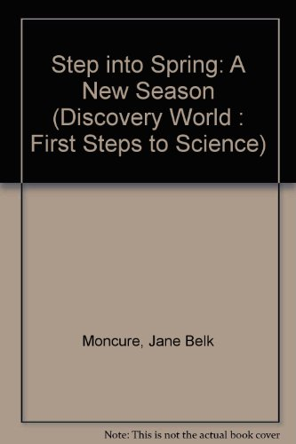 9780516481258: Step into Spring: A New Season (DISCOVERY WORLD : FIRST STEPS TO SCIENCE)