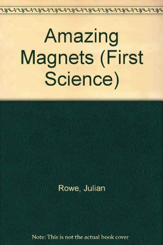 9780516481371: Amazing Magnets (First Science)