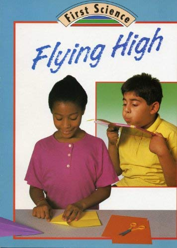 9780516481395: Flying High (First Science)