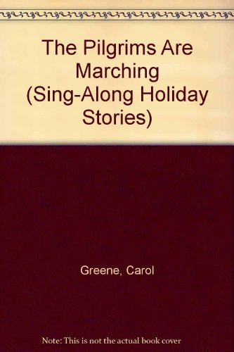 9780516482347: The Pilgrims Are Marching (Sing-Along Holiday Stories)