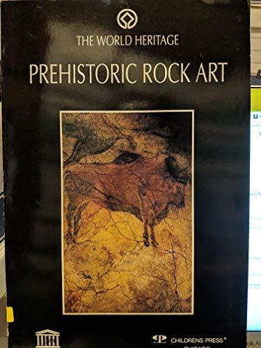 9780516483795: Prehistoric Rock Art (The World Heritage)