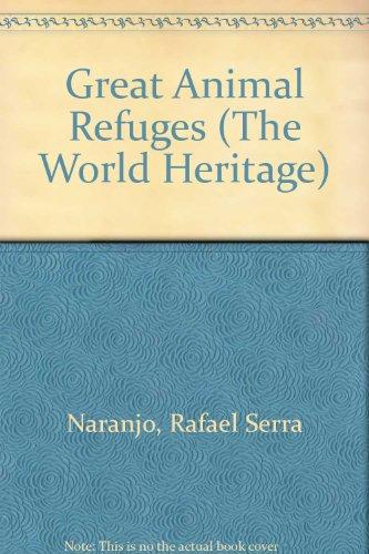 Great Animal Refuges (The World Heritage): Rafael Serra Naranjo