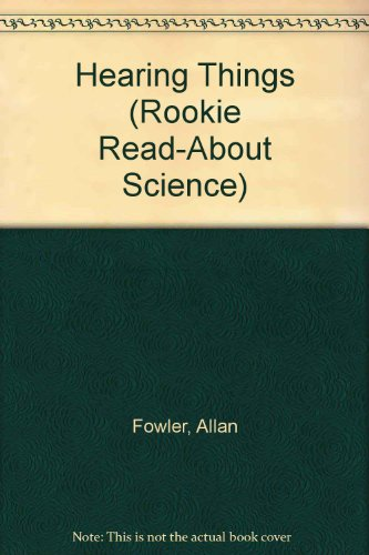 9780516494692: Hearing Things (Rookie Read-About Science)