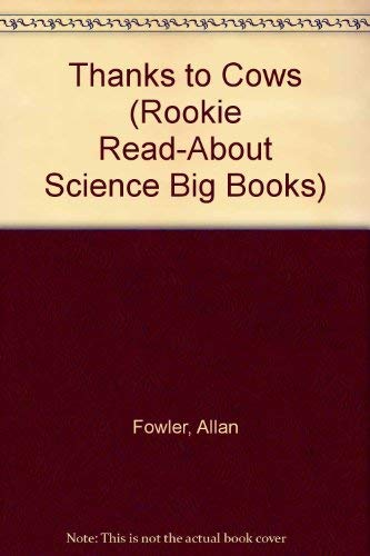 9780516496252: Thanks to Cows (Rookie Read-About Science Big Books)
