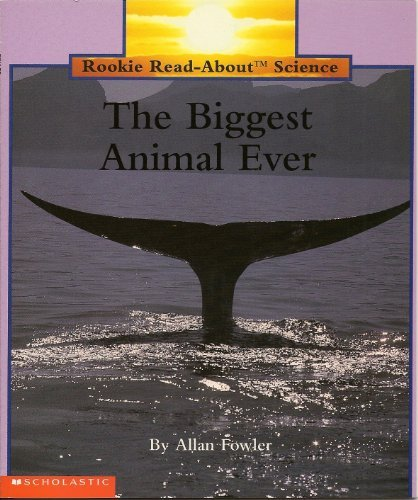 9780516496283: The Biggest Animal Ever (Rookie Read-About Science)