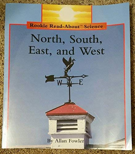 North, South, East, and West/Big Book (Rookie Read-About Science Big Books): Fowler, Allan