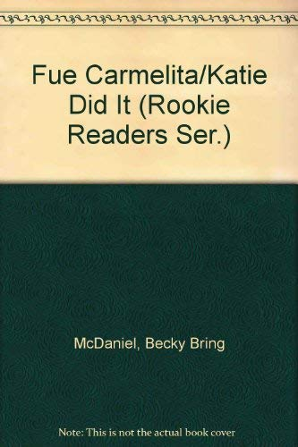 9780516520438: Fue Carmelita/Katie Did It (Rookie Readers Ser.) (Spanish Edition)