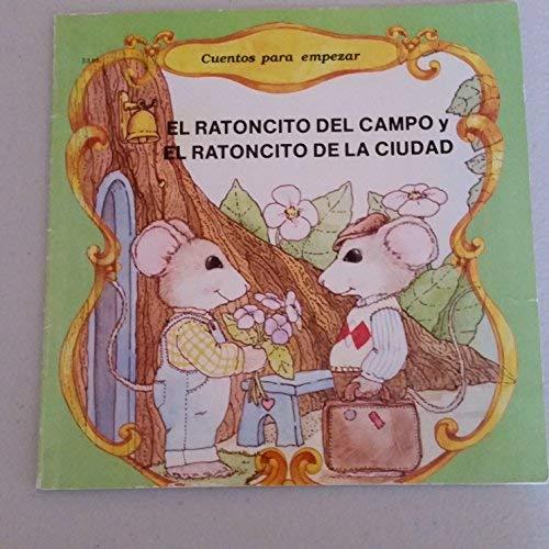 9780516523620: El Ratoncito Del Compo Y El Ratoncito De LA Cuidad/Country Mouse and City Mouse (Start-Off Stories) (Spanish Edition)