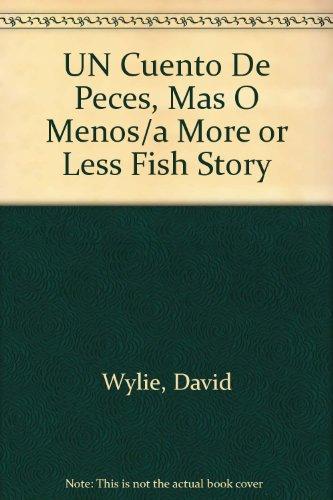 9780516529844: UN Cuento De Peces, Mas O Menos/a More or Less Fish Story (Spanish Edition)
