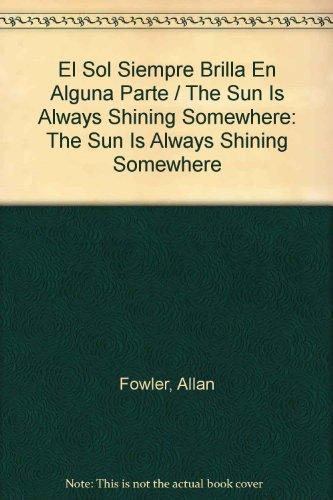 9780516549064: El Sol Siempre Brilla En Alguna Parte / The Sun Is Always Shining Somewhere (Spanish Edition)