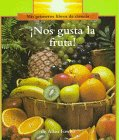 9780516560069: Nos Gusta LA Fruta!/We Love Fruit (Rookie Read About Science, Spanish) (Spanish Edition)