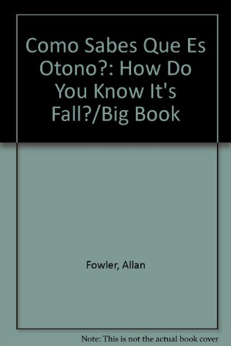 9780516596235: Como Sabes Que Es Otono?: How Do You Know It's Fall?/Big Book (Rookie Read-About Science (Paperback Spanish))