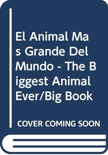 9780516596280: El Animal Mas Grande Del Mundo - The Biggest Animal Ever/Big Book