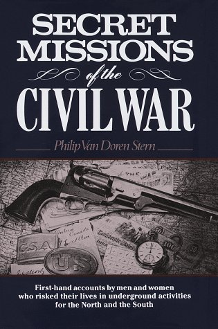 9780517000021: Secret Missions of the Civil War: Firsthand Accounts by Men and Women Who Risked Their Lives in Underground Activities for the North and South