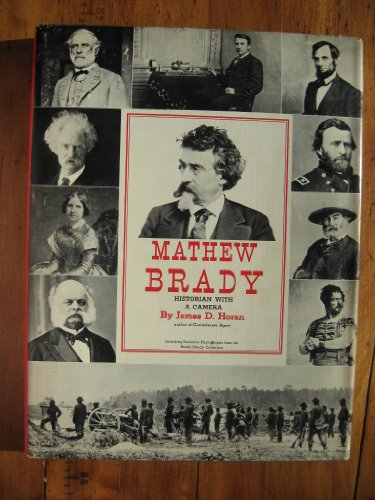 Mathew Brady: Historian With a Camera: Horan, James D.