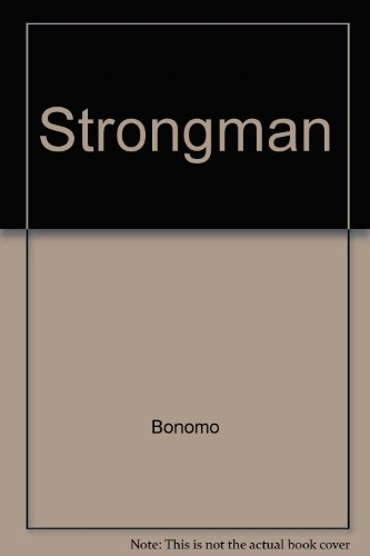 Strongman: Pictorial Autobiography--The Daredevil Exploits of the Mightiest Man in the Movies (0517001667) by Bonomo, Joe